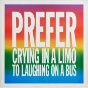 PREFER CRYING IN A LIMO TO LAUGHING ON A BUS