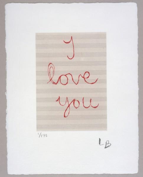 Louise Bourgeois, I Love You, 2007