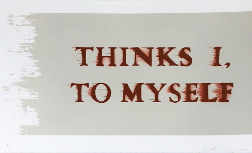 Ed Ruscha, Thinks I, To Myself, 2016