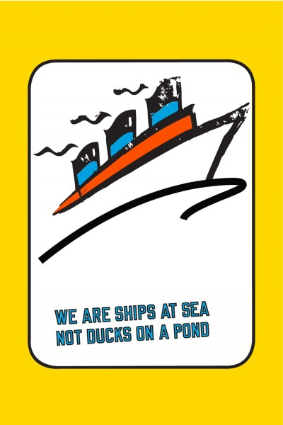 WE ARE SHIPS AT SEA NOT DUCKS ON A POND by Lawrence Weiner