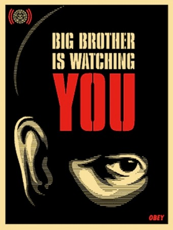Big Brother Is Watching You by Shepard Fairey