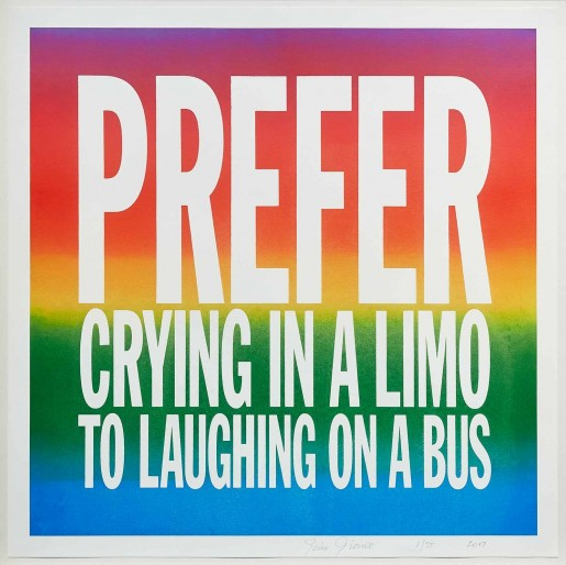 John Giorno, PREFER CRYING IN A LIMO TO LAUGHING ON A BUS, 2017