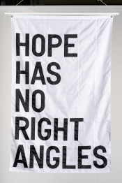Untitled (HOPE HAS NO RIGHT ANGLES)