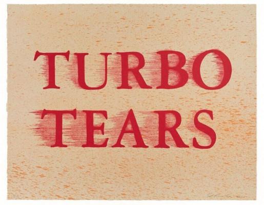 Ed Ruscha, Turbo Tears, 2020