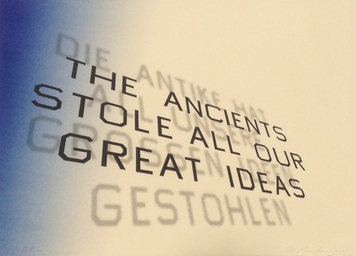 Ed Ruscha, The Ancients Stole All Our Great Ideas, 2012