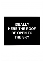 Ideally here the roof be open to the sky