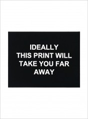 Ideally this print will take you far away