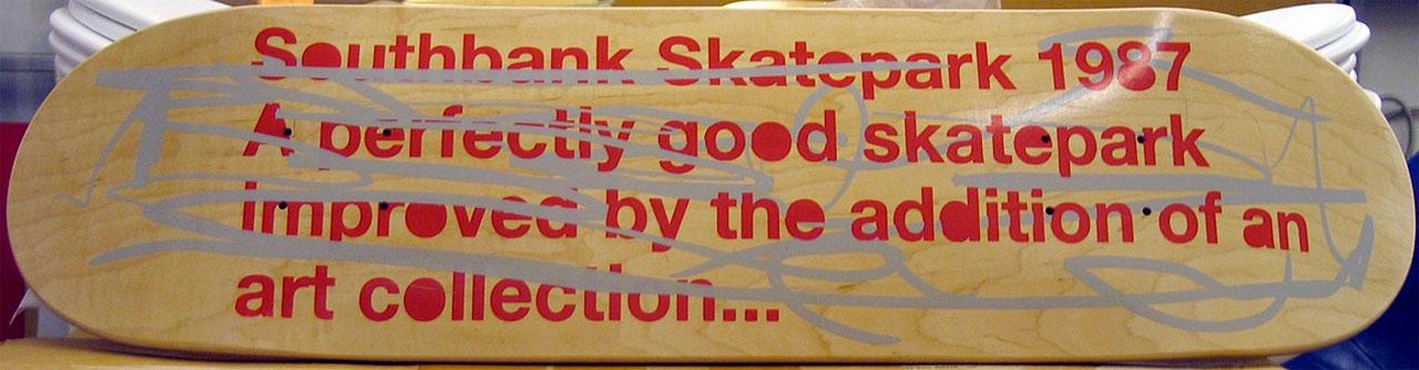 Liam Gillick, Southbank, 1987, Skateboard deck
