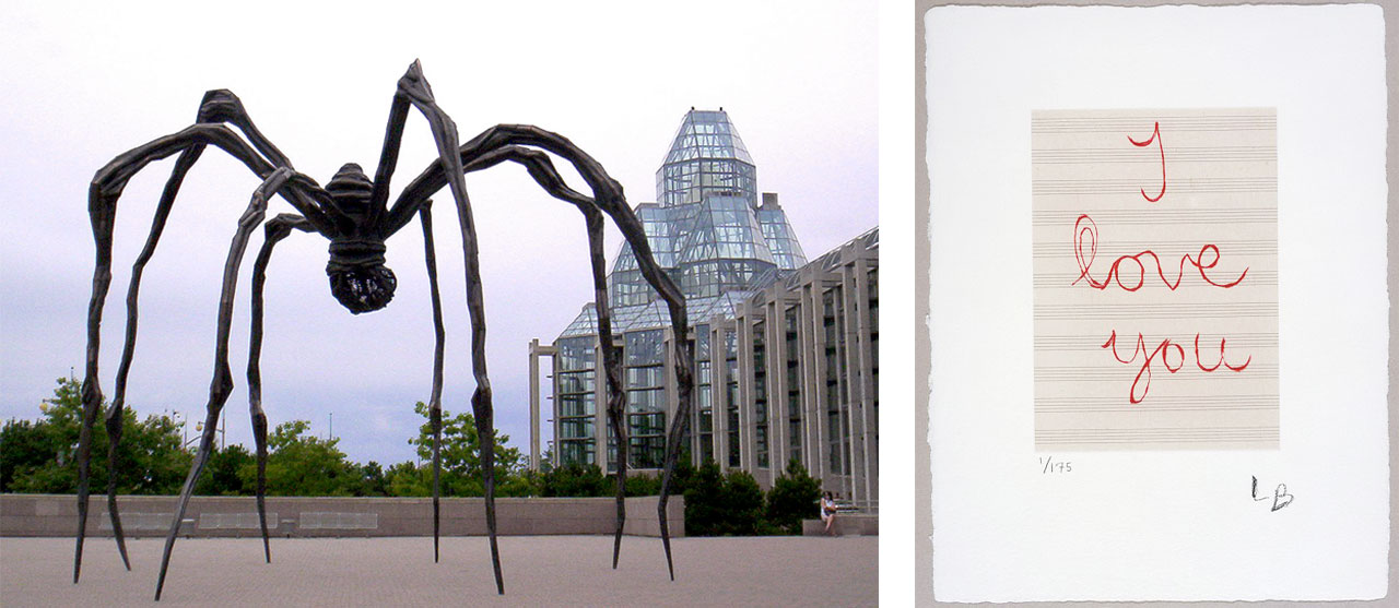 On the left Louise Bourgeois' Maman, National Gallery of Canada and on the right Louise Bourgeois, I Love You, 2007, Drypoint in red ink on music paper