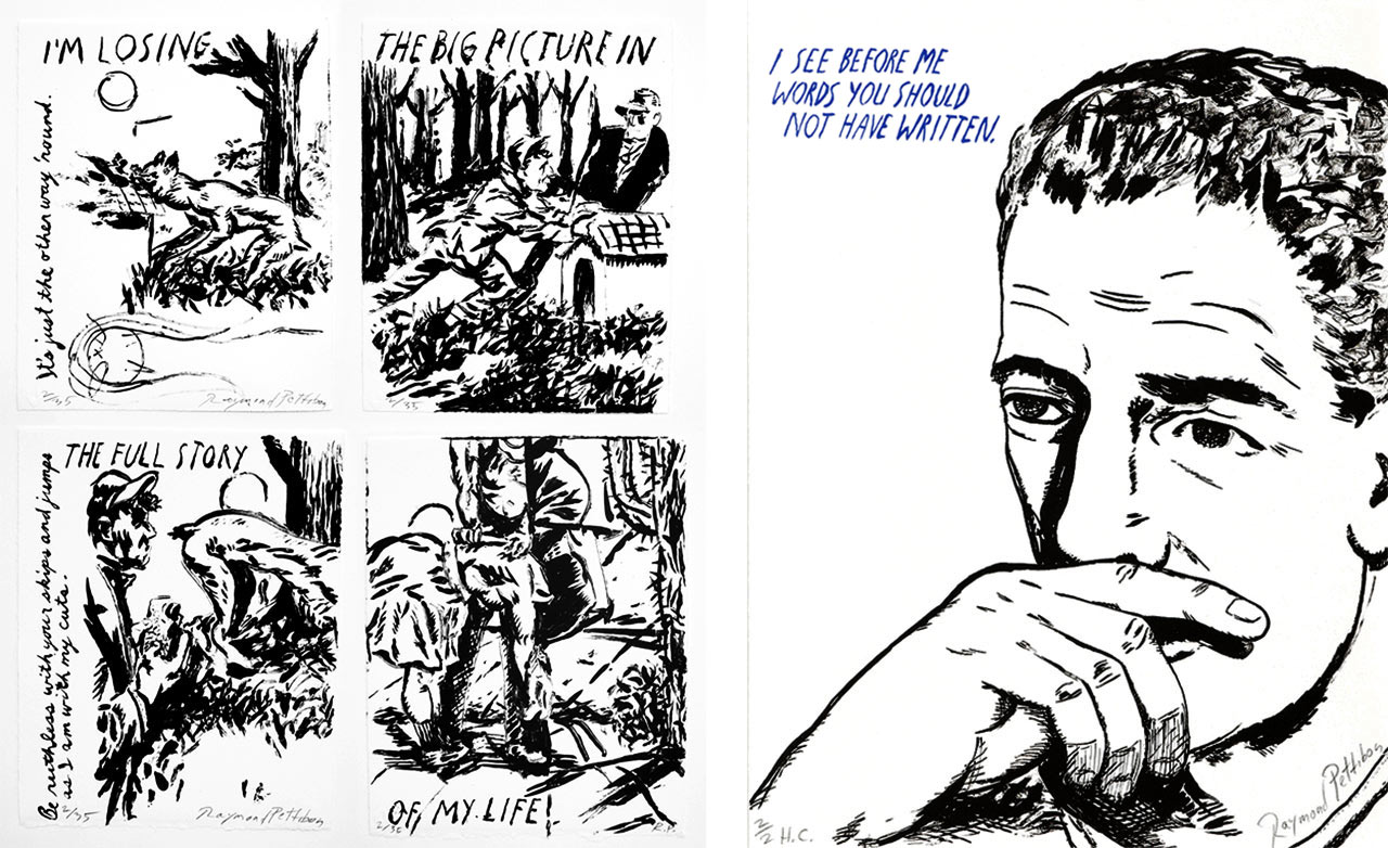 On the left Raymond Pettibon, Bucksbaum Suite: I am losing - the big picture - in the full story - of my life, 2010 and on the right Raymond Pettibon, Untitled (I see before me...), 2002