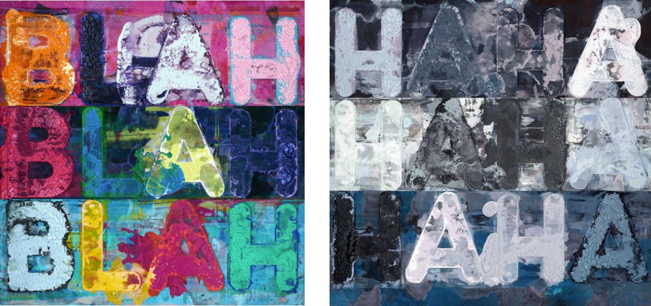 Mel Bochner, BLAH BLAH BLAH, 2016, Monoprint and Mel Bochner, HA HA HA, Monoprint